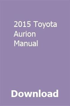 Toyota owners repair service manuals httppersonalmanual download 2015 toyota aurion manual pdf 2015 toyota aurion manual download pdf ebook 2015 fandeluxe Choice Image