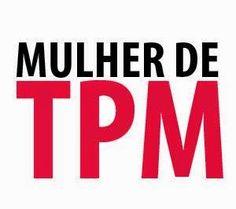 REVISTA UNIVERSO FEMININO: MULHER DE TPM