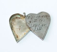 17th century posy locket;'Tis in your will to love or kill.