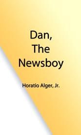 Dan, the Newsboy (Illustrated Edition) ebook by Horatio Alger Jr.,J. Watson Davis, Illustrator