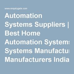 Automation Systems Suppliers | Best Home Automation Systems Manufacturers India | Enquiry Gate