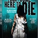 Tell Us Your Dream Location For Your Chance To Win I DIDN'T COME HERE TO DIE on DVD!
