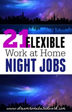 Do you consider yourself a night owl? Here are 21 work at home night jobs flexible enough for you! www.makesellgrow.com#WAHM#EXTRA#INCOME