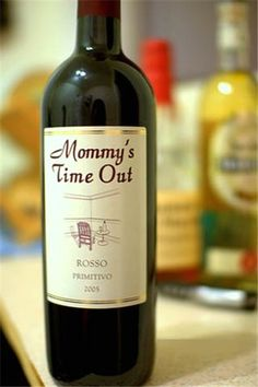 """mommys time out wine 