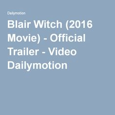 Blair Witch (2016 Movie) - Official Trailer - Video Dailymotion