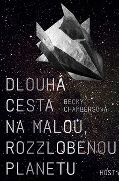 Czech cover of The Long Way to a Small, Angry Planet by Becky Chambers