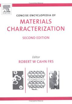 Concise Encyclopedia of Materials Characterization, Secon... https://www.amazon.com/dp/0080445470/ref=cm_sw_r_pi_dp_x_2SHgybPW9C4BE