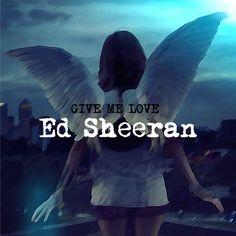 Give Me Love [Single Cover] - ed-sheeran Fan Art