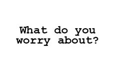 What do you worry about? Share your story #IDEATION_2014. Post a pic, video, make a comment – whatever! We want to hear about what matters to you.