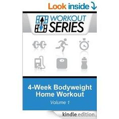 4-Week Bodyweight Home Workout (Workout Series Book 1)   - http://shhbooks.com/free-ebooks/how-to/4-week-bodyweight-home-workout-workout-series-book-1/