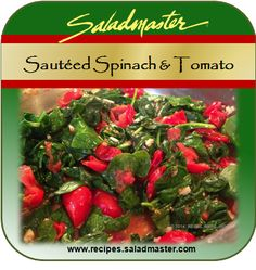 Sautéed Spinach & Tomatoes |   #Saladmaster #Recipes #GlutenFree #Vegan |  For more, check out www.recipes.saladmaster.com  #316ti #Titanium #StainlessSteel #Cookware #LifetimeWarranty