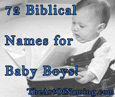 The Very Best Names from the Bible for Boys! #babynames Also has links to page of girl names and a bigger/longer list of both.