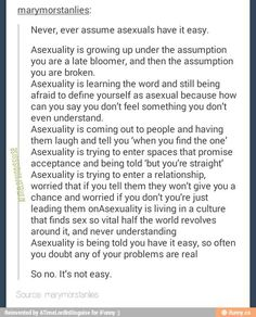 This is a very good post to consider for sexual and asexual people alike. The world is often not an easy place to exist in, especially when wearing a label that's all too often unheard of and little understood
