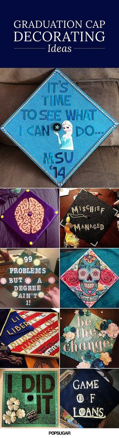 """One of the most entertaining parts about a graduation is seeing all the great grad cap ideas people come up with. While """"Thanks, Mom and Dad"""" is pretty sweet, it's the creative ones that catch our attention time and time again. Here, we've rounded up some Graduation 2016, Graduation Cap Designs, Graduation Cap Decoration, Graduation Pictures, Nursing Graduation, Graduation Nails, Graduation Celebration, Popsugar, Diy Love"""