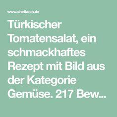 Türkischer Tomatensalat, ein schmackhaftes Rezept mit Bild aus der Kategorie Gemüse. 217 Bewertungen: Ø 4,5. Tags: einfach, fettarm, Gemüse, kalt, Salat, Schnell, Türkei, Vegan, Vegetarisch, Vorspeise