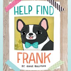 Where, oh where, can Frank the French bulldog be? See if you can follow the clues and find the missing pup! Amateur sleuths will have loads of fun with this uniquely interactive book.
