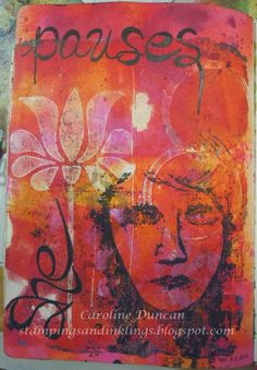 Gelli Prints in the ol' art journal by Caroline Duncan ~ www.stampingsandinklings.blogspot.com made with Donna Downey stamps