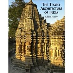 Adam Hardy / The Temple Architecture of India