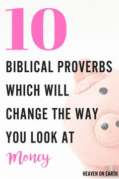 Proverbs | Biblical advice | Personal Finances | Financial Wisdom | Money | Money saving ideas | Financial help | Devotions | Making Money online | Money tips | Advice