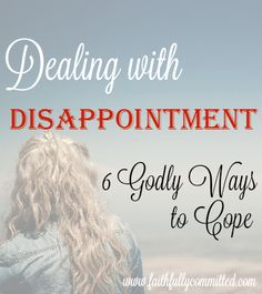 Dealing with Disappointment: 6 Godly Ways to Cope - Faithfully Committed Christian Devotions, Christian Faith, Christian Living, Dancing With Jesus, Bible Verses For Women, God Bless Us All, My Redeemer Lives, I Believe In Love, Biblical Womanhood