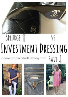 an uncomplicated life blog: Fashion: When to Invest and When to Skimp