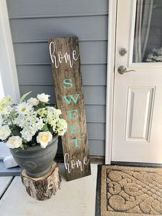 Welcome your guests to your home sweet home with this rustic front porch sign. Approximately Stain shown: Dark Walnut Lettering: White and Teal Sealed & protected for the outdoors! Front Porch Signs, Decor, Small Front Porches, House With Porch, Primitive Homes, Rustic Front Porch, Front Porch Decorating, Porch Signs, Small Porch Decorating