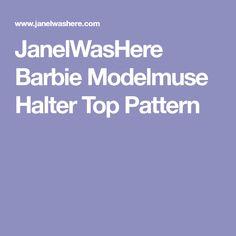 JanelWasHere Barbie Modelmuse Halter Top Pattern