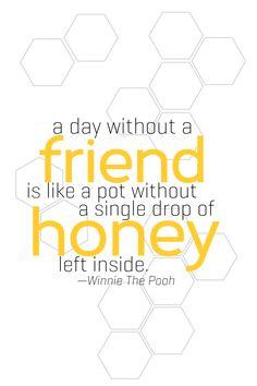 Make Raspberry Honey and Free Winnie-The-Pooh-Inspired Neighbor Gift Printables! Winnie the Pooh quote. Winnie The Pooh Honey, Winnie The Pooh Quotes, Winnie The Pooh Friends, Honey Quotes, Bee Quotes, Rock Quotes, Bitch Quotes, Super Quotes, Great Quotes