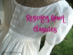 Regency Gown Closures | Historical Sewing 19th Century Costuming WebPage