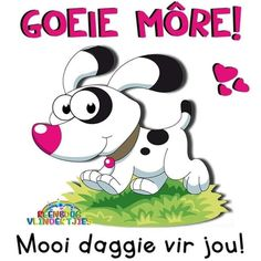 Goeie Nag, Goeie More, Afrikaans, Deep Thoughts, Good Morning, Qoutes, Snoopy, Creative, Fictional Characters