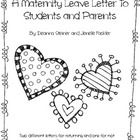 Included in this file are three different versions of a maternity leave letter to parents and students detailing your plans for returning as well a...