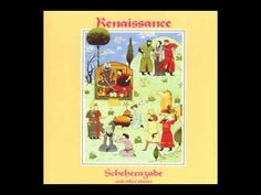 Renaissance - Scheherazade & Other Stories - this band defies classification; just great music