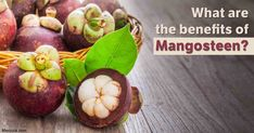 Mangosteen plant-based foods nearly always offer an array of healing compounds, many relating to a number of dramatic health improvements and prevention. https://articles.mercola.com/sites/articles/archive/2018/04/23/mangosteen-benefits.aspx