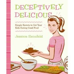Get this book - Deceptively Delicious (Simple Secrets to Get Your Kids Eating Good Food) + Lemon Berry Cupcake Recipe #Vegan