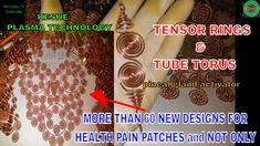 HEALING ART -DIY- TENSOR RINGS & TUBE TORUS - NEW DESIGNS FOR HEALTH PAI...