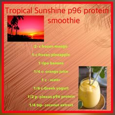 Tropical P96 plexus protein smoothie . Like me on Facebook for recipes, fitness and testimonials plexus slim with Angela-my pink page
