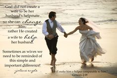 Be a helper to your man...not a changer