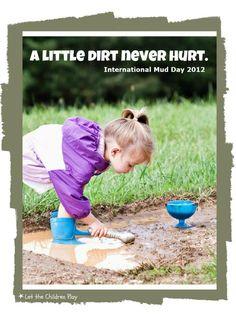 """ღ A little dirt never hurt...""""The world is mud-luscious and puddle-wonderful."""" ― E. E. Cummings"""
