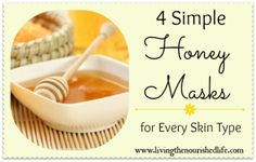 Simple honey face masks for every skin type