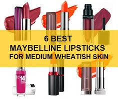 6 Top best Maybelline Lipstick shades for Wheatish skin