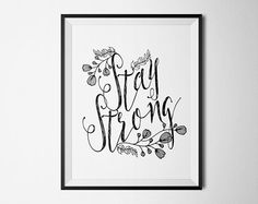 Stay Strong Poster Art Print PosterQuote Print by PrintableKittens