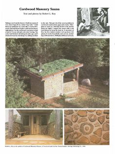 Cordwood Masonry Sauna: See how one builder constructed an outdoor sauna made out of cordwood masonry by Robert L. Roy {PDF download}