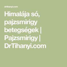 Himalája só, pajzsmirigy betegségek | Pajzsmirigy | DrTihanyi.com Good Food, Math Equations, Health, Health Care, Healthy Food, Yummy Food, Salud
