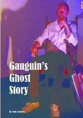 Gauguin's Ghost Story by Tony Stowers. Chapter I