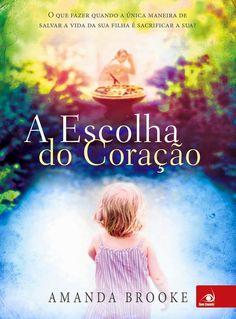 """Saleta de Leitura: Resenha do livro """" Escolha do Coração"""" de Amanda Brooke http://saletadeleitura.blogspot.com.br/2015/01/resenha-do-livro-escolha-do-coracao-de.html"""