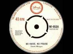 DERRICK MORGAN - NO RAISE , NO PRAISE