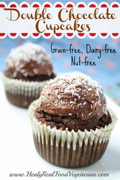 Double Chocolate Grain-Free Cupcakes (nut-free, dairy-free) @ Healy Real Food Vegetarian