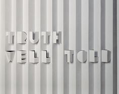 Truth Well Told | tuckloong Retail Signage, Wayfinding Signage, Signage Design, Facade Design, Lettering Design, Wall Design, Logo Design, T Shirt Design Template, Shadow Art