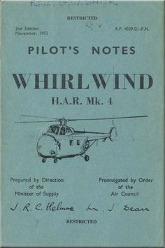 Westland WhirlWind H.A.R. Mk.4 Helicopter Pilot's Notes Manual - AP 4509D-PN - Aircraft Reports - Aircraft Manuals - Aircraft Helicopter Engines Propellers Blueprints Publications