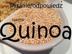 Quinoa- Pytanie/odpowiedź   Uwolnij swoje piękno